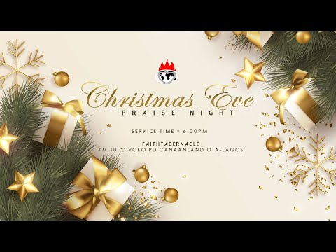 DOMI STREAM : CHRISTMAS EVE PRAISE NIGHT  24, DEC. 2020  FAITH TABERNACLE OTA