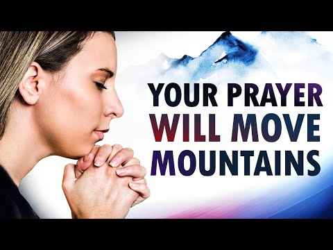 Your PRAYER Will MOVE Mountains - Morning Prayer