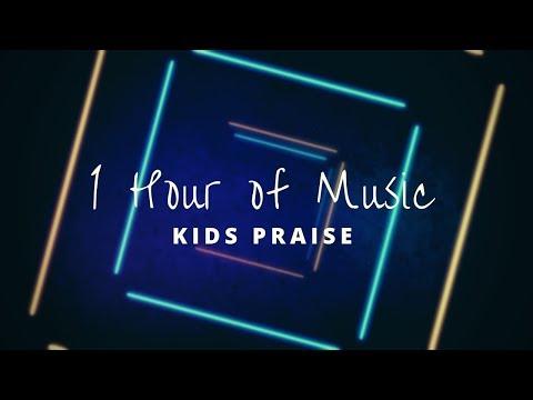 1 Hour of Kids Praise Music