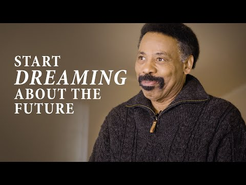 Welcome to 2021 - Start Dreaming About the Future - Tony Evans