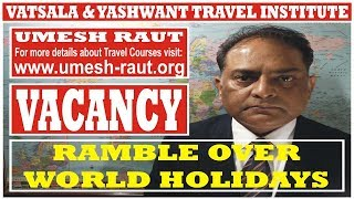 RAMBLE OVER WORLD HOLIDAYS | VACANCY || for || TRAVEL AND TOURISM COURSE | AIR TICKETING COURSE