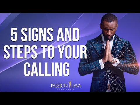 5 Signs And Steps To Your Calling  Prophet Passion Java