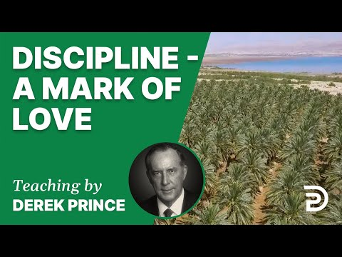 Discipline - A Mark of Love 20/5 - A Word from the Word - Derek Prince