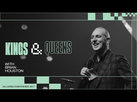 Kings & Queens  Brian Houston  Hillsong Conference - Sydney 2017