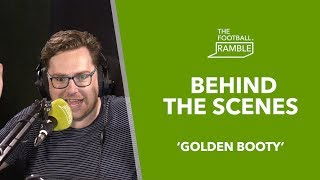 The Football Ramble 'Golden Booty' | Behind The Scenes 30.05.19