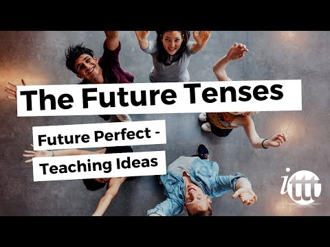 English Grammar - Future Perfect - Teaching Ideas - Teach English as a Foreign Language