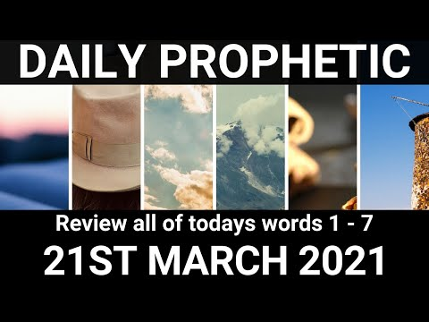 Daily Prophetic 21 March 2021 All Words