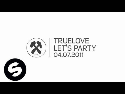 Truelove - Let's Party [Exclusive Preview] - spinninrec
