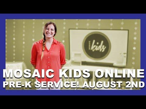 MOSAIC KIDS ONLINE  PRE-K  AUGUST 2ND