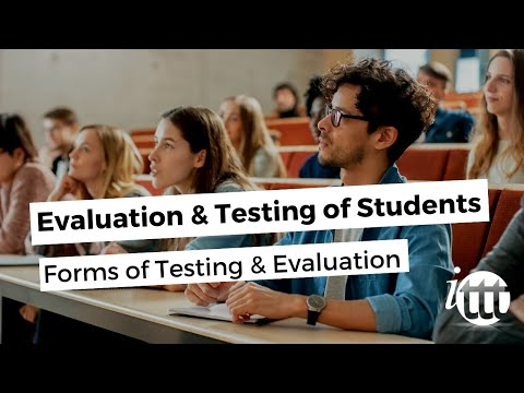 Evaluation and Testing of Students - Forms of Testing and Evaluation