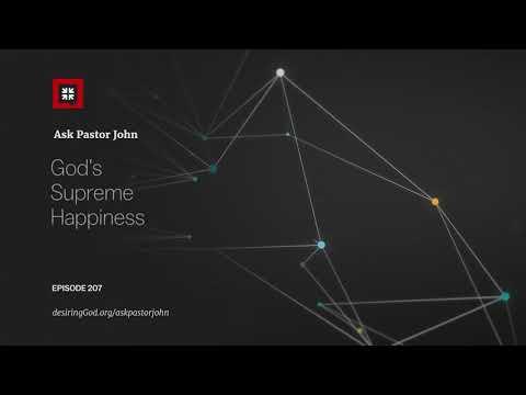 Gods Supreme Happiness // Ask Pastor John