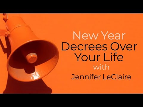 New Year Decrees Over Your Life from Jennifer LeClaire