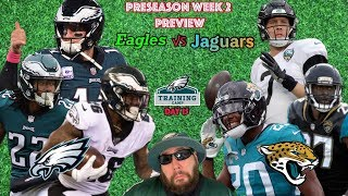 Eagles Rookies Ready To Breakout!!!  | Eagles VS Jaguars Preseason Preview | Big V Rumors | Day 15