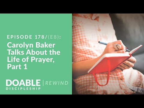 E178 (E8 REWIND) Carolyn Baker Talks About the Life of Prayer, Part 1