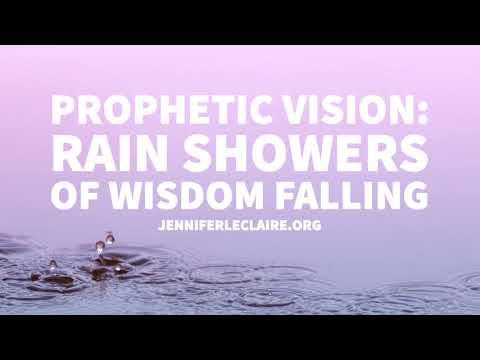 Prophetic Vision: Rain Showers of Wisdom Falling