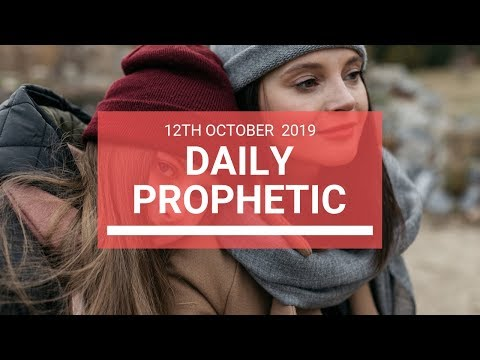 Daily Prophetic 12 October Word 6
