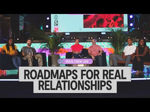 Roadmaps For Real Relationships  VOUS CREW Live