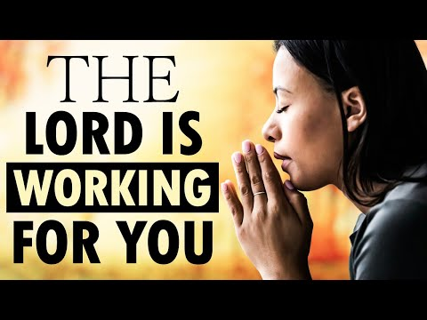 The Lord is WORKING For You - Morning Prayer