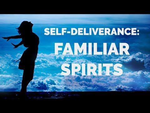 Deliverance From Familiar Spirits  Self-Deliverance Prayers