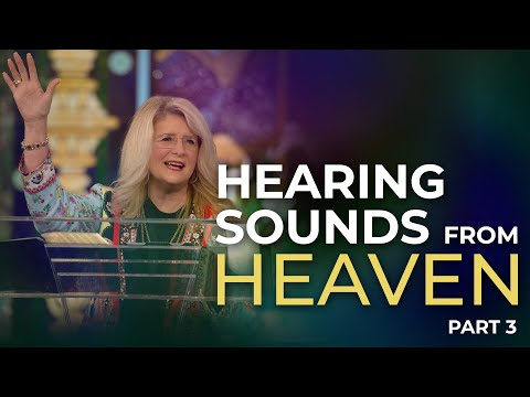 Hearing Sounds From Heaven, Part 3  Cathy Duplantis (October 25, 2020)