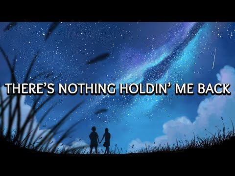 There's Nothing Holdin' Me Back (Video Lirik)