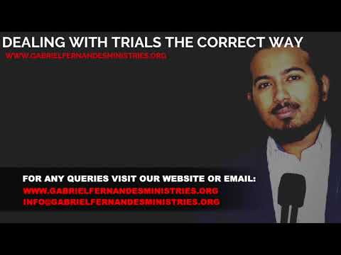 THE CORRECT WAY TO DEAL WITH TRIALS, MESSAGE BY EVANGELIST GABRIEL FERNANDES