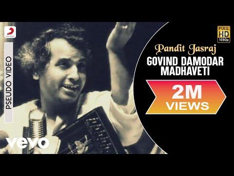 Pandit Jasraj - Govind Damodar Madhaveti - default