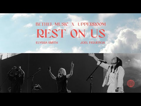 Rest On Us - Elyssa Smith   Bethel Music x UPPERROOM