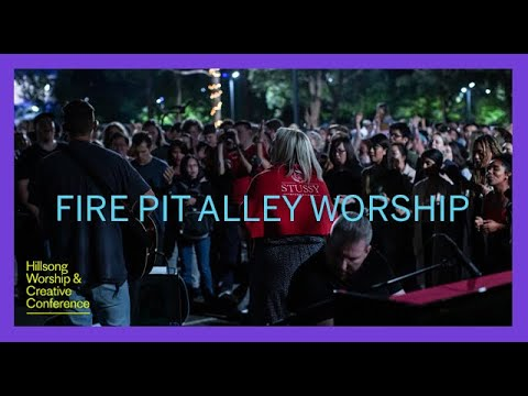Fire Pit Alley Worship  Hillsong Worship & Creative Conference 2019