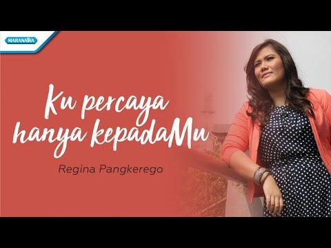 Regina Pangkerego - Kupercaya Hanya KepadaMu