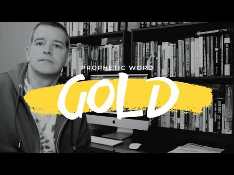 Prophetic Word: Gold