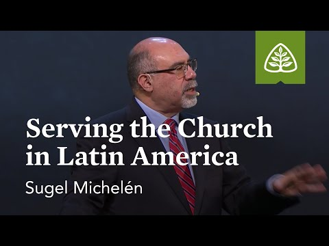 Sugel Micheln: Serving The Church in Latin America (Optional Session)