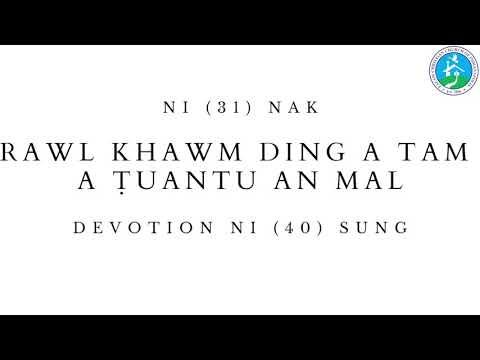 DEVOTION NI (31) NAK  RAWL KHAWM DING A TAM A UANTU AN MAL