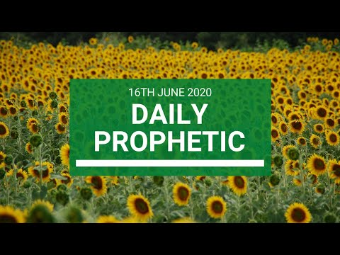 Daily Prophetic 16 June 2020 6 of 7