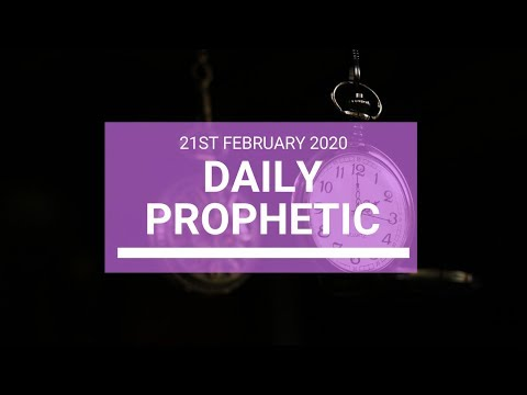 Daily Prophetic 21 February 2020 3 of 3