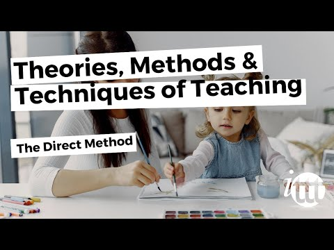 Methods and Techniques of Teaching - The Direct Method