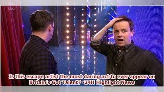 Is this escape artist the most daring act to ever appear on Britain's Got Talent? -24H Highlight ...