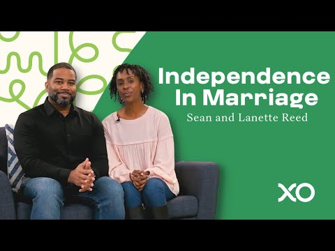 Independence In Marriage  Sean and Lanette Reed