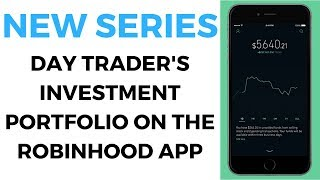 My Investing Portfolio on the RobinHood App | Day Trader Turned Investor in 2019
