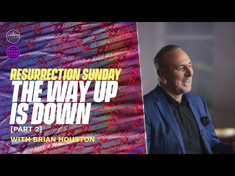 The Way Up Is Down (Part 2)  Brian Houston  Hillsong Church