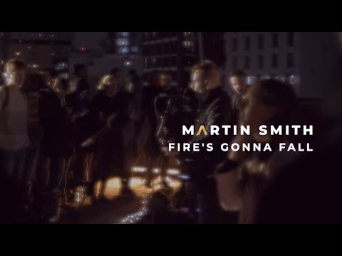 Martin Smith - Fire's Gonna Fall (Official Lyric Video)