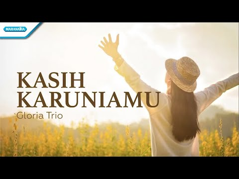 Kasih KaruniaMu - Gloria Trio (with lyric)