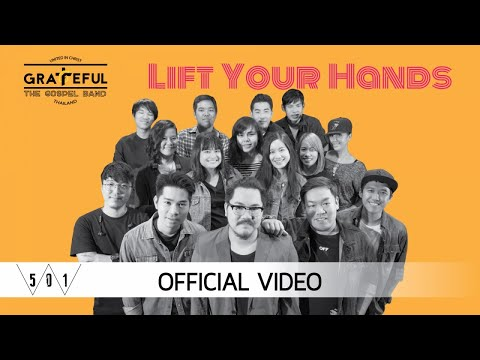 Grateful - Lift Your Hands [Official Video]