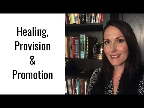 Healing, Provision, & Promotion