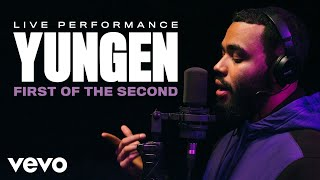 Yungen - First of the Second (Live) | Vevo Official Performance