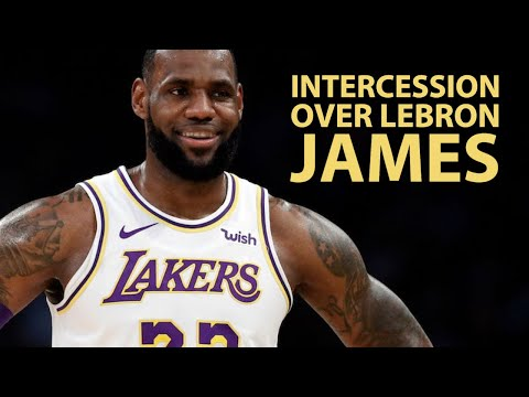 Intercession Over LeBron James  Prayers for LeBron James