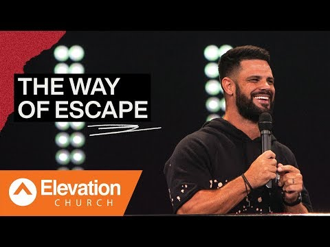 The Way Of Escape  Pastor Steven Furtick