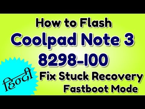 How to Flash Coolpad Note 3 8298-I00 & Fix Stuck Recovery and