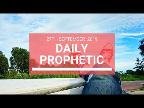 Daily Prophetic 27 September 2019   Word 6