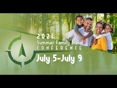 Summer Family Bible Conference: Day 3, Evening Session